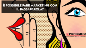 È possibile fare marketing con il passaparola?